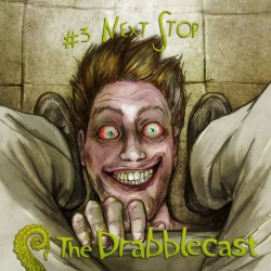 Cover for Drabblecast episode 3, Next Stop, by Bo Kaier