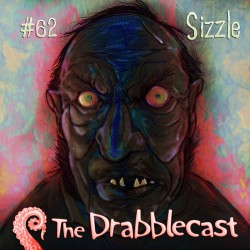 Cover for Drabblecast episode 62, Sizzle, by Bo Kaier