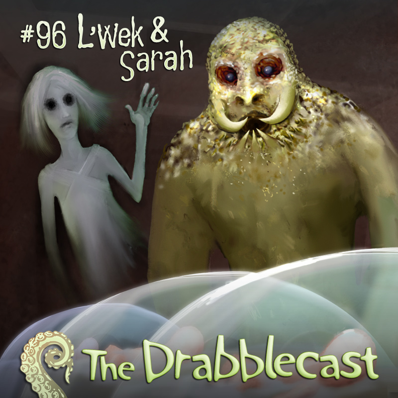 Cover for Drabblecast episode 96, L'Wek and Sarah, by Bo Kaier