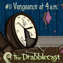 Cover for Drabblecast episode 9, Vengeance at 4 am, by Mary Mattice