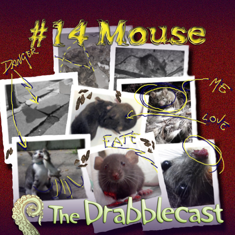 Cover for Drabblecast episode 14, Mouse, by Liz