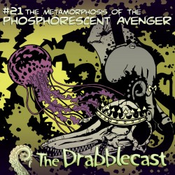 Cover for Drabblecast episode 21, Phosphorescent Avenger, by David Flett