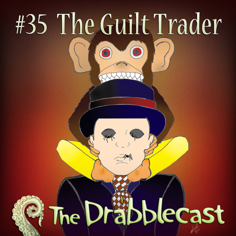 Cover for Drabblecast episode 35, The Guilt Trader, by Andi Smith