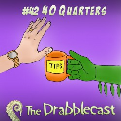 Cover for Drabblecast episode 42, 40 Quarters, by Jonathan Wilson