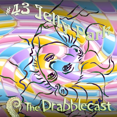 Cover art for Drabblecast episode 43, Jelly Park, by Rodolfo Arredondo