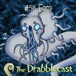 Cover for Drabblecast episode 58, Eggs, by Gino Moretto