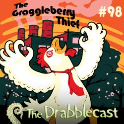 Cover for Drabblecast episode 98, The Graggleberry Thief, by Matt Wasiela