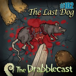 Cover for Drabblecast episode 102, The Last Dog, by Matt Wasiela