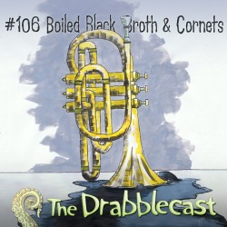 Cover for Drabblecast episode 106, Boiled Black Broth and Cornets, by Nettie Pinney