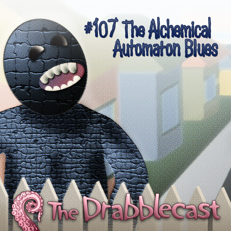 Cover for Drabblecast episode 107, The Alchemical Automaton Blues, by Josh Hugo