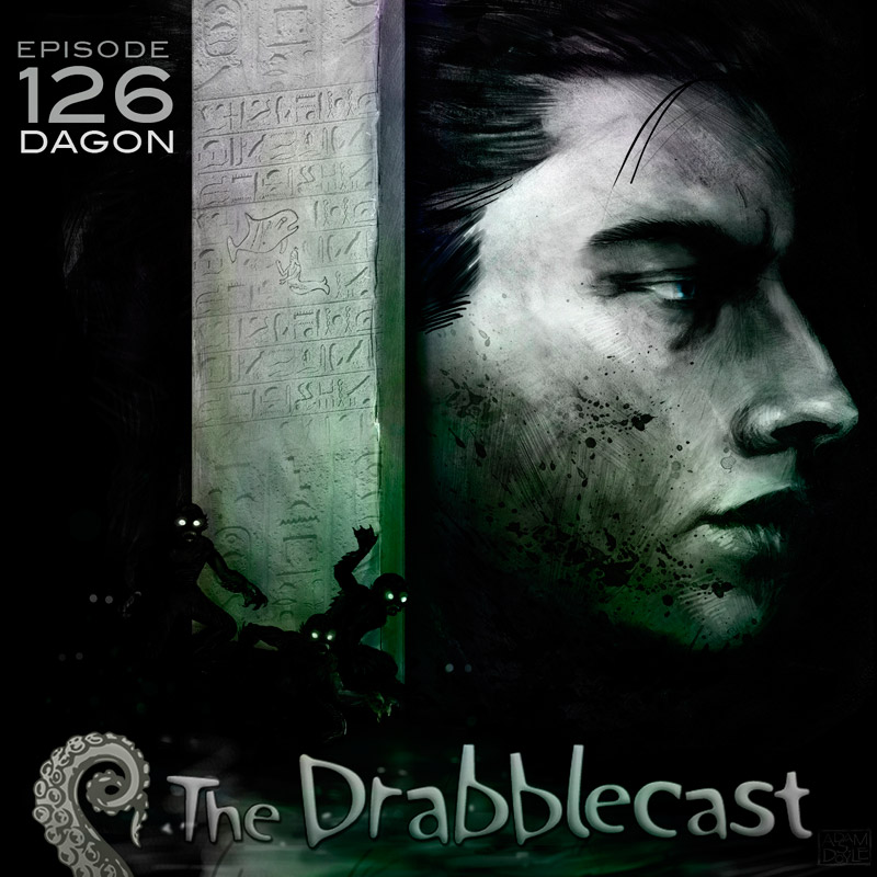 Cover for Drabblecast episode 126, Dagon, by Adam S. Doyle