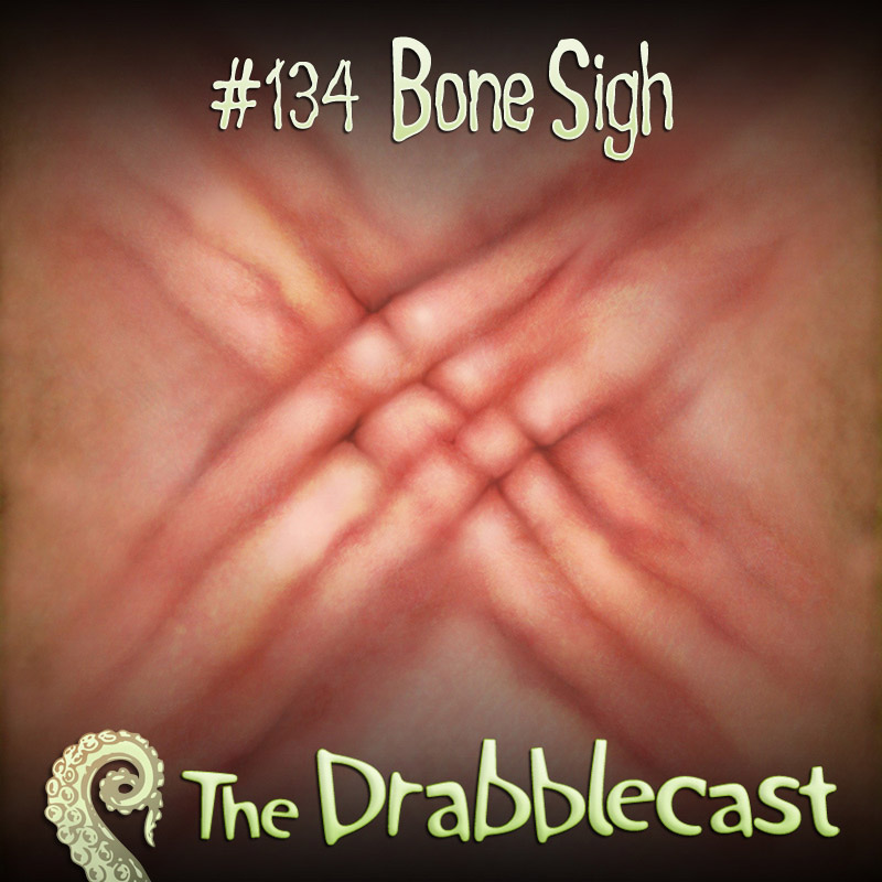 Cover for Drabblecast episode 134, Bone Sigh, by Bo Kaier