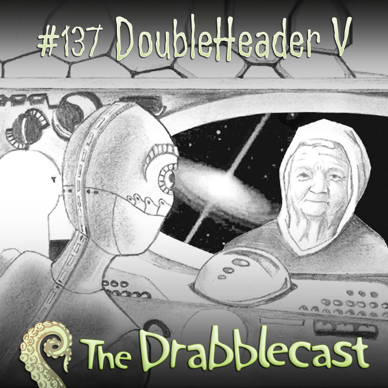 Cover for Drabblecast episode 137, DoubleHeader 5, by Liz