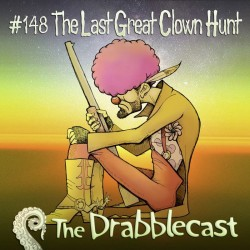 Cover for Drabblecast episode 148, The Last Great Clown Hunt, by Bo Kaier