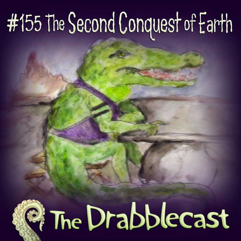Cover for Drabblecast episode 155, The Second Conquest of Earth, by Chelsea Ragan