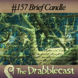 Cover for Drabblecast episode 157, Brief Candle, by Jan Dennison