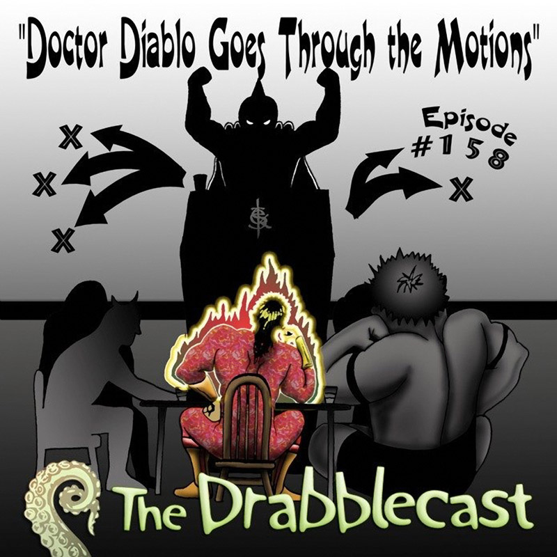 Cover for Drabblecast episode 158, Doctor Diablo Goes Through the Motions, by Skeet Scienski
