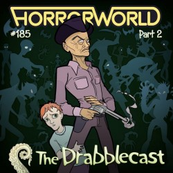Cover for Drabblecast episode 185, Horrorworld 2025 part 2, by Bo Kaier