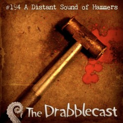 Cover for Drabblecast episode 194, A Distant Sound of Hammers, by Broken Cyborg