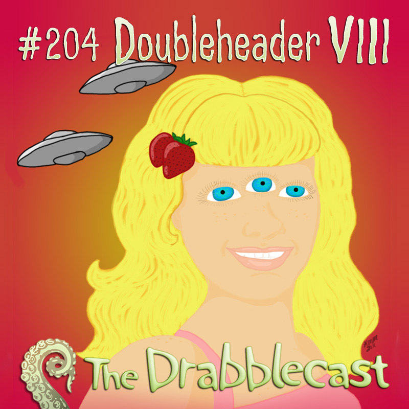Cover for Drabblecast episode 204, DoubleHeader 8, Kelly Martinez