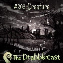 Cover for Drabblecast episode 206, Creature, by Philippa Jones