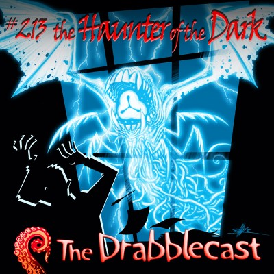 Cover for Drabblecast episode 213 , The Haunter of the Dark, by Bill Halliar
