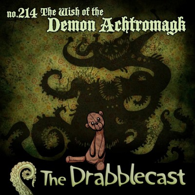 Cover for Drabblecast episode 214, The Wish of the Demon Achtromagk, by David Flett