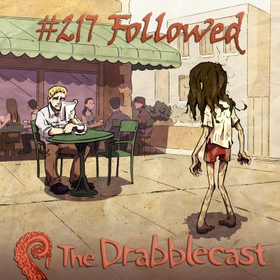 Cover for Drabblecast episode 217, Followed, by John Deberge