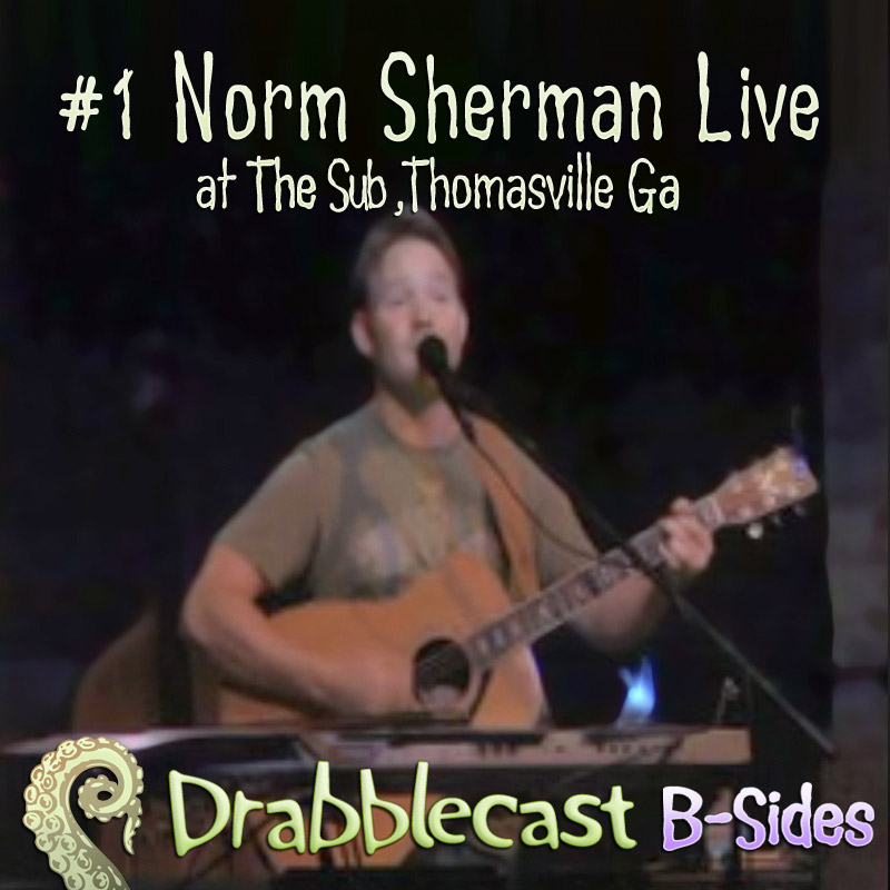 Cover for Drabblecast B-Sides episode 1, Norm Sherman Live
