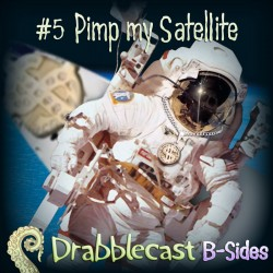 Cover for Drabblecast B-Sides episode 5, Pimp my Satellite, by Josh Hugo