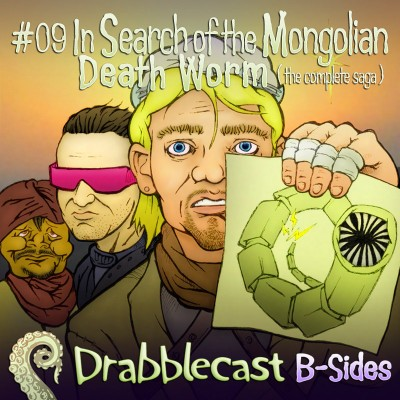 Cover for Drabblecast B-Sides episode 9, In Search of the Mongolian Death Worm, by Bo Kaier