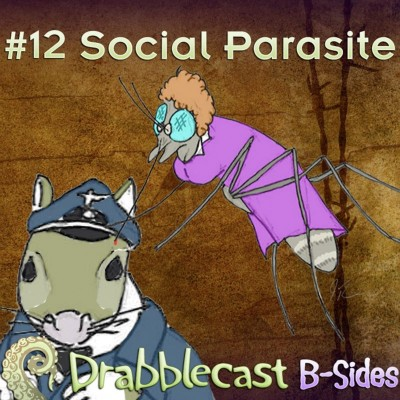 Cover for Drabblecast B-Sides episode 12, Social Parasite, by Jason Kivela