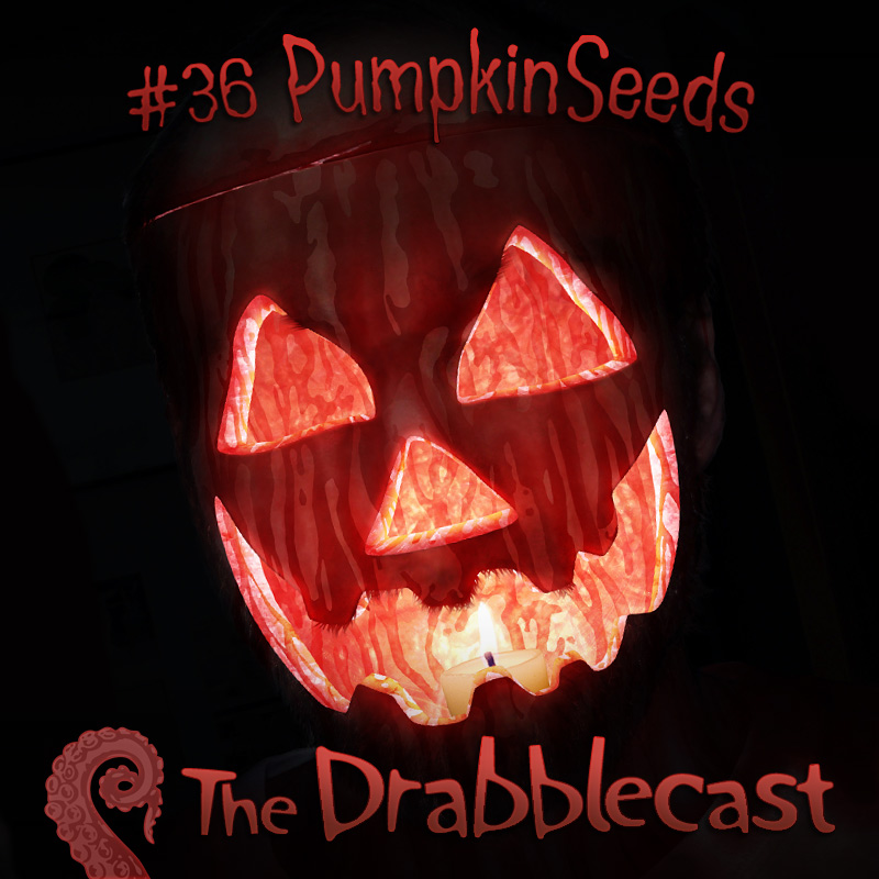 Cover for Drabblecast 36, Pumpkinseeds, by Matt Schindler