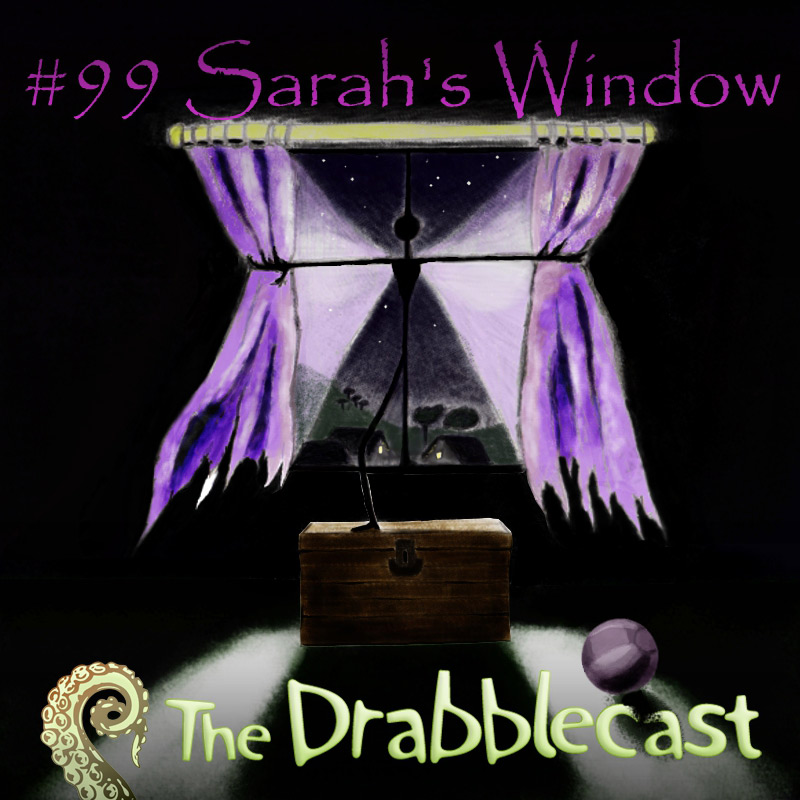 Cover for Drabblecast 99, Sarah's Window, by Philip Pomphrey