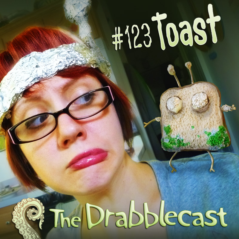 Cover for Drabblecast episode 123, Toast, by Forrest Warner