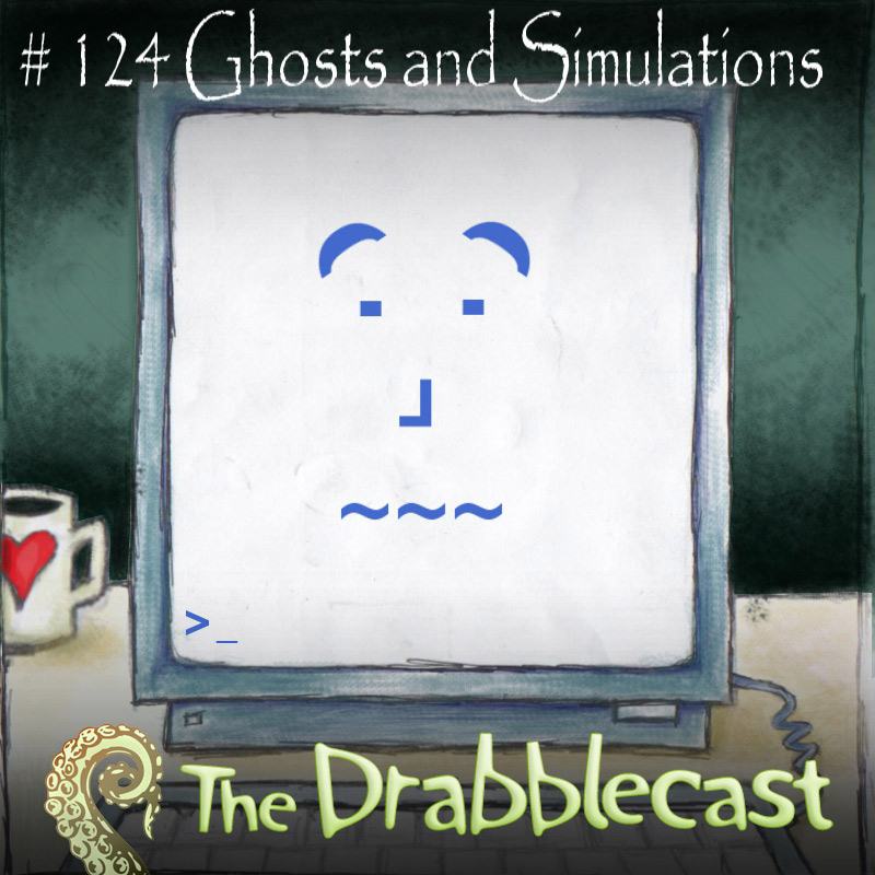 Cover for Drabblecast 124, Ghosts and Simulations, by Philip Pomphrey