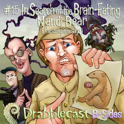 Cover for Drabblecast B-Sides episode 15, In Search of the Brain-Eating Nandi Bear, by Bo Kaier