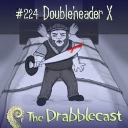 Cover for Drabblecast 224, Doubleheader X, by Mary Mattice