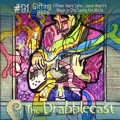 Cover for Drabblecast episode 91, Gifting Bliss, by Kelly MacAvaney
