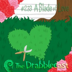Cover for Drabblecast episode 233, A Blade of Love, by K. Martinez