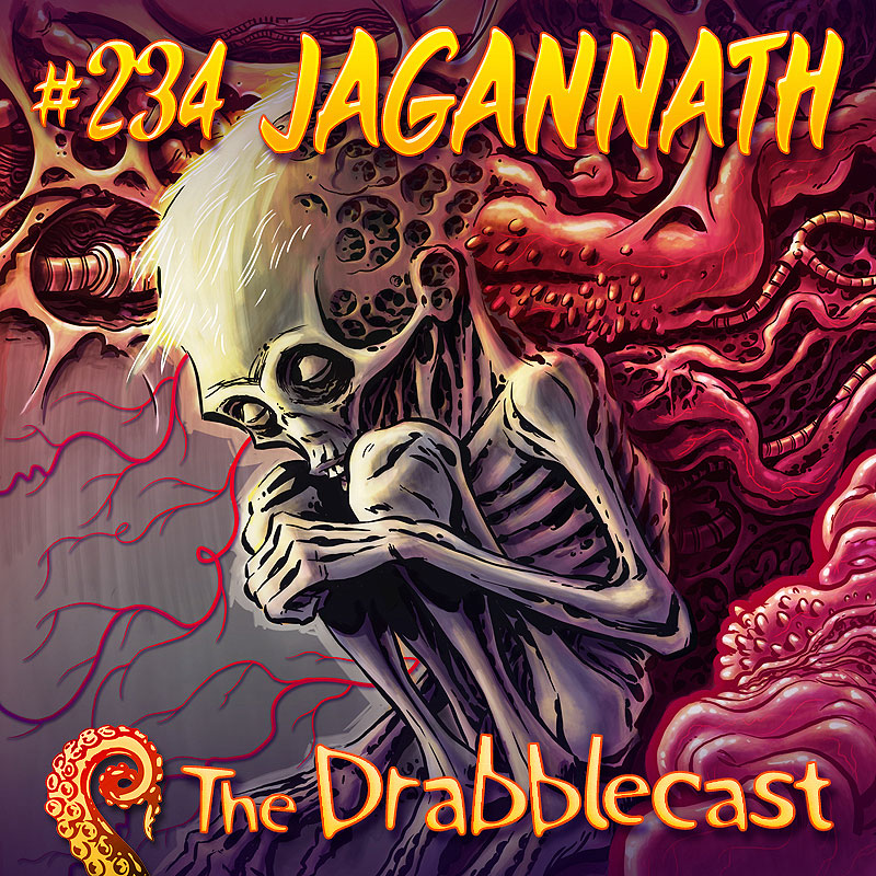 Cover for Drabblecast episode 234, Jagannath, by Bill Halliar