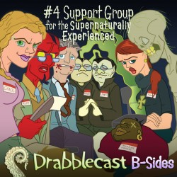 Cover for Drabblecast B-Sides episode 4, Support Group for the Supernaturally Experienced, by Bo Kaier