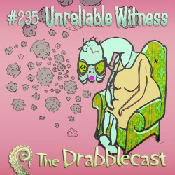 Cover for Drabblecast episode 235, Unreliable Witness, by Kathleen Beckett