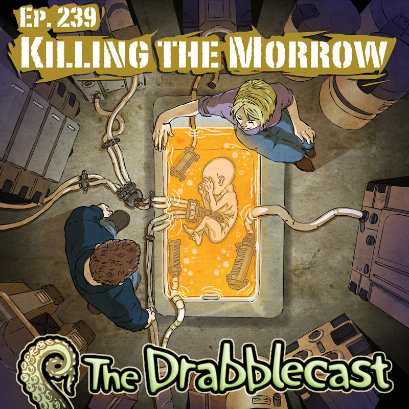 Cover for Drabblecast episode 239, Killing the Morrow, by John DeBerge