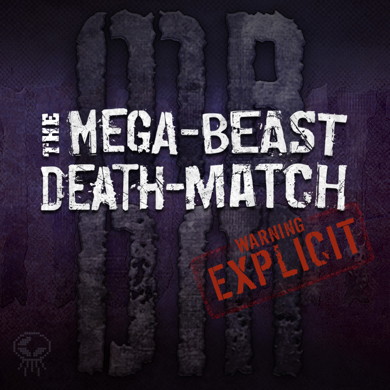 Mega-Beast Death-Match