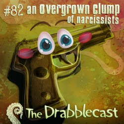 Cover for Drabblecast episode 82, An Overgrown Clump of Narcissists, by Bo Kaier