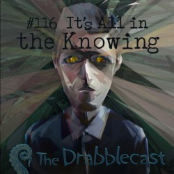 Cover for Drabblecast 116, It's All in the Knowing, by Bo Kaier
