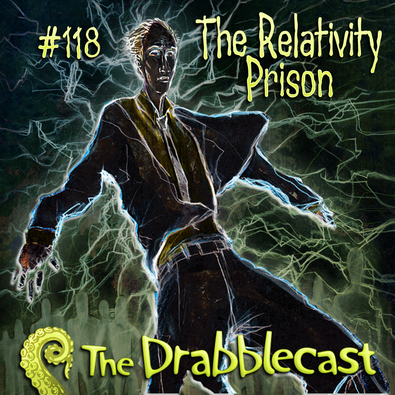 Cover for Drabblecast episode 118, The Relativity Prison, by Bo Kaier