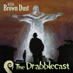 Cover for Drabblecast episode 258, Brown Dust, by Amber Carky