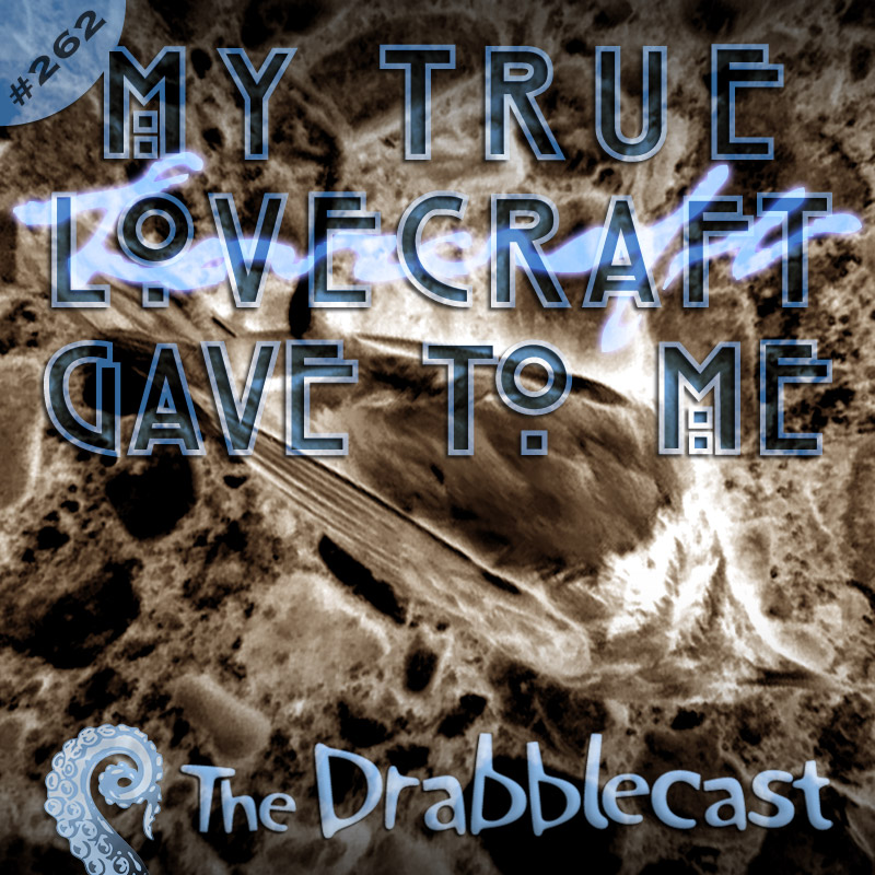 Cover for Drabblecast episode 262, My True Lovecraft Gave to Me, by Rodolfo Arredondo